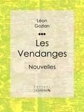 Léon Gozlan et  Ligaran - Les Vendanges - Nouvelles.