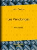Léon Gozlan - Les Vendanges - Nouvelles.