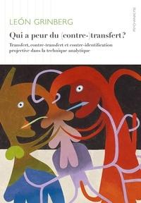 León Grinberg - Qui a peur du (contre-)transfert ? - Transfert, contre-transfert et contre-identification projective dans la technique analytique.