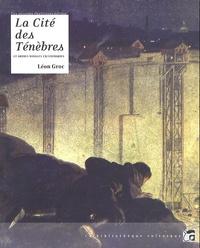 Léon Groc - La Cité des Ténèbres et autres voyages excentriques.