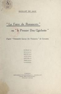 """Léon Guillot de Saix - La farce du Romancero - Ou Le premier Don Quichotte. D'après """"L'intermède fameux des romances"""", de Cervantes."""
