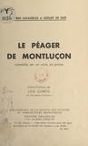 Léon Guillot de Saix et Alfred Lavauzelle - Le péager de Montluçon - Comédie en un acte, en prose, créée le 18 novembre 1909 au théâtre de Limoges, reprise à Paris, le 25 juin 1914, au théâtre Albert Ier.