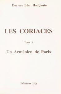 Léon Hadijanin - Les coriaces (1). Un Arménien de Paris.