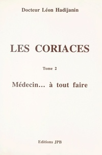 Léon Hadijanin - Les coriaces (2). Médecin... à tout faire.