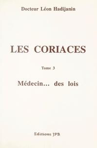Léon Hadijanin - Les coriaces (3). Médecin... des lois.