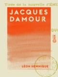 Léon Hennique - Jacques Damour - Pièce en un acte.