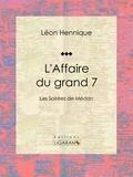 Léon Hennique et  Ligaran - L'Affaire du grand 7 - Les Soirées de Médan.