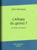 Léon Hennique - L'Affaire du grand 7 - Les Soirées de Médan.
