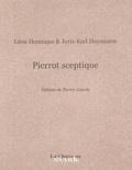 Léon Hennique et Joris-Karl Huysmans - Pierrot sceptique.