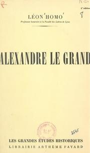 Léon Homo - Alexandre Le Grand.