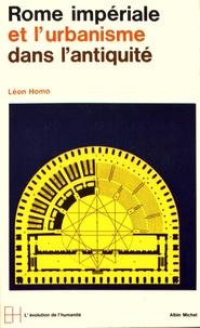 Léon Homo - Rome impériale et l'urbanisme dans l'antiquité.