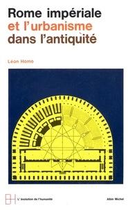 Léon Homo - Rome impériale et urbanisme dans l'Antiquité.