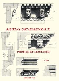 Léon Jamin - Motifs ornementaux - Profils et moulures.