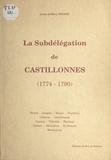Léon-Jeffrey Hoare - La subdélégation de Castillonnès, 1774-1790 - Eymet, Issigeac, Boisse, Puybeton, Cahuzac, Castillonnès, Lauzun, Villeréal, Montaut, Cancon, Monbahus, St Pastour, Montastruc.