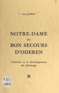 Léon Josbert - Notre-Dame du Bon-Secours d'Oderen - L'histoire et le développement du pèlerinage.
