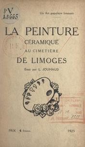 Léon Jouhaud - Un art populaire limousin : la peinture céramique au cimetière de Limoges.