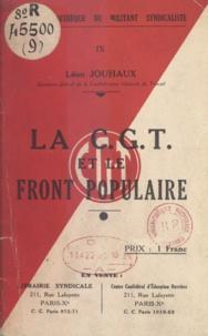 Léon Jouhaux - La C.G.T. et le Front populaire.