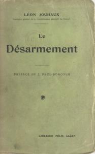 Léon Jouhaux et J. Paul-Boncour - Le désarmement.