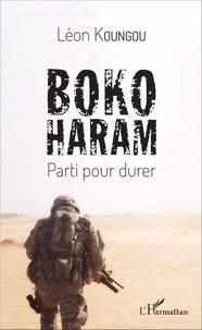Léon Koungou - Boko Haram - Parti pour durer.