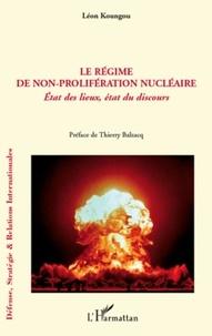 Léon Koungou - Le régime de non-prolifération nucléaire - Etat des lieux, état du discours.