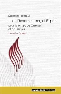 Léon le Grand - ...et l'homme a reçu l'Esprit - pour le temps de Carême et de Pâques.