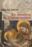 Léon Le Grand - Le mystère de l'Incarnation.
