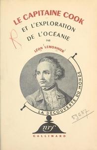 Léon Lemonnier et Raymond Burgard - Le Capitaine Cook et l'exploration de l'Océanie.