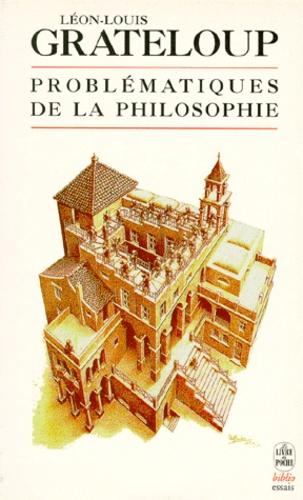 Léon-Louis Grateloup - Problématiques de la philosophie.