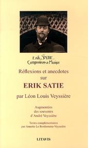 Léon Louis Veyssière - Réflexions et anecdotes sur Erik Satie.