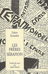 Léon Lountz - Les frères Sérapion - Pourquoi nous sommes les frères Sérapion, Sur l'idéologie et la politique en littérature, La note d'information n° 37.