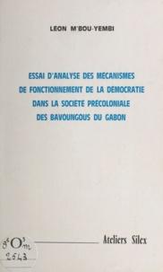 Léon M'Bou-Yembi - Essai d'analyse des mécanismes de fonctionnement de la démocratie dans la société précoloniale des Bavoungous du Gabon.