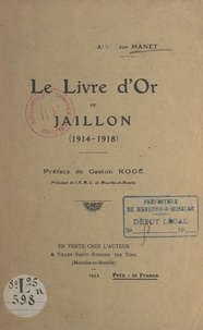 Léon Manet et Gaston Rogé - Le livre d'or de Jaillon - 1914-1918.