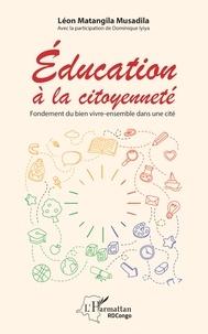 Léon Matangila Musadila - Education à la citoyenneté - Fondement du bien vivre-ensemble dans une cité.