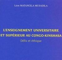 Léon Matangila Musalida - L'enseignement universitaire et supérieur au Congo-Kinshasa - Défis et éthique.