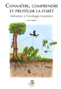 Léon Mathot - Connaître, comprendre et protéger la forêt - Initiation à l'écologie forestière.