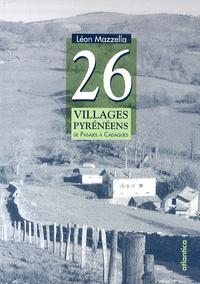 Léon Mazzella - 26 villages pyrénéens - De Pasajes à Cadaqués.