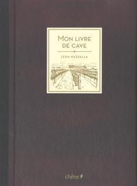 Mon Livre de cave - Léon Mazzella |