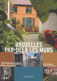 Léon Meganck - Bruxelles par-delà les murs - 160 intérieurs d'îlots dévoilés.