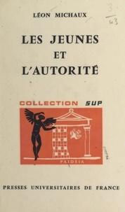 Leon Michaux et Georges Heuyer - Les jeunes et l'autorité.