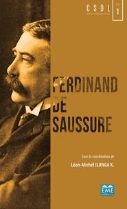 Léon-Michel Ilunga - Ferdinand de Saussure - Un siècle de structuralisme et de post-structuralisme.