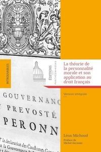 Léon Michoud - La théorie de la personnalité morale et son application au droit francais.