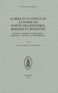 Leon Mooren et Henri Melaerts - Le rôle et le statut de la femme en Egypte hellénistique, romaine et byzantine.