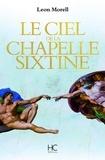 Leon Morell et Lydia Beutin - Roman  : Le ciel de la chapelle sixtine.