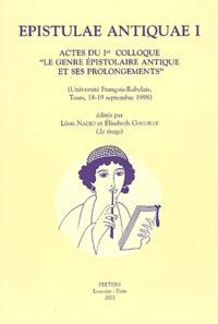 """Léon Nadjo et Elisabeth Gavoille - Epistulae antiquae I - Actes du 1er colloque """"Le genre épistolaire antique et ses prolongements"""" (Université François-Rabelais, Tours, 18-19 septembre 1998)."""