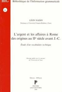 Léon Nadjo - L'argent et les affaires à Rome des origines au IIe siècle avant J-C - Etude d'un vocabulaire technique.