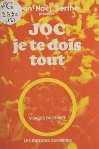 Léon-Noël Berthe - J.O.C., je te dois tout.