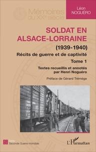 Soldat en Alsace-Lorraine (1939-1940) - Récits de guerre et de captivité Tome 1.pdf