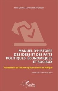 Léon Odimula Lofunguso Kos'Ongenyi - Manuel d'histoire des idées et des faits politiques, économiques et sociaux - Fondement de la bonne gouvernance en Afrique.