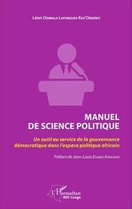 Léon Odimula Lofunguso Kos'Ongenyi - Manuel de science politique - Un outil au service de la gouvernance démocratique dans l'espace politique africain.