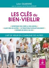 Léon Ouaknine - Les clés du bien-vieillir.